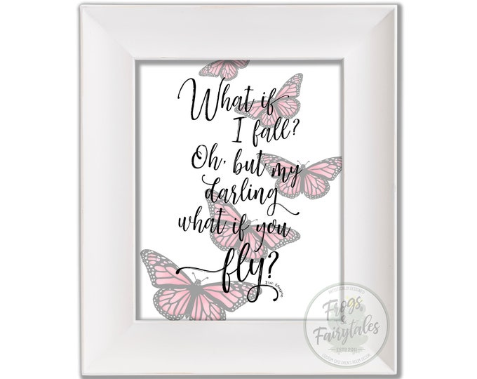 What If I Fall Oh But My Darling What If You Fly Pink Butterflies Digital Download