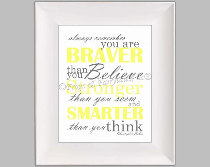 Christopher Robin Always Remember You are Braver Than You Believe Gender Neutral Yellow Gray Paper Print Wall Art Free Shipping