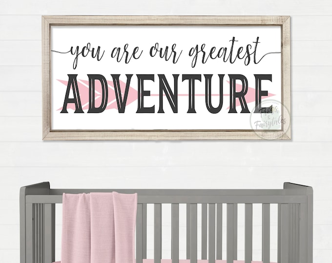 You Are Our Greatest Adventure Pink and Gray Arrow Rustic Wood Nursery Sign