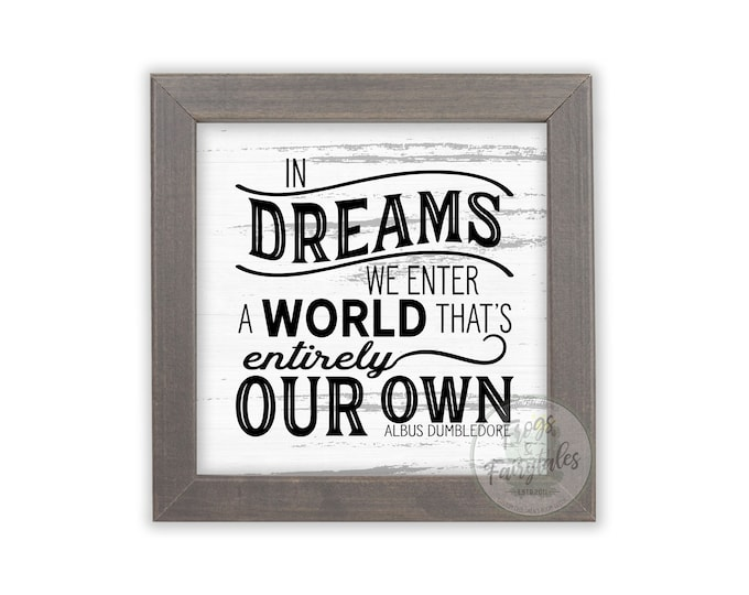 In Dreams We Enter a World That's Entirely Our Own Rustic White and Black Wooden Framed Wall Art