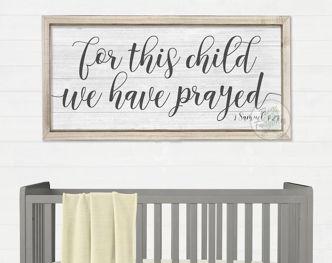 For This Child We Have Prayed Rustic Wood Nursery Sign
