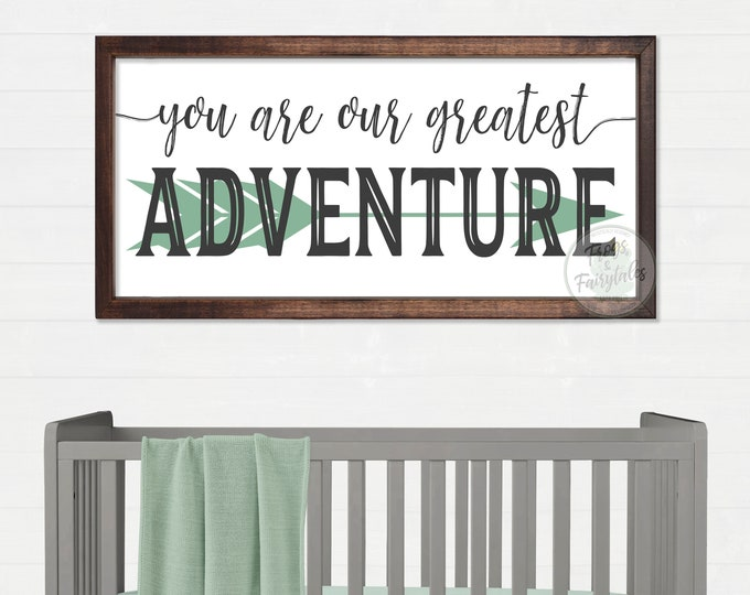 You Are Our Greatest Adventure Green and Gray Arrow Wood Nursery Sign