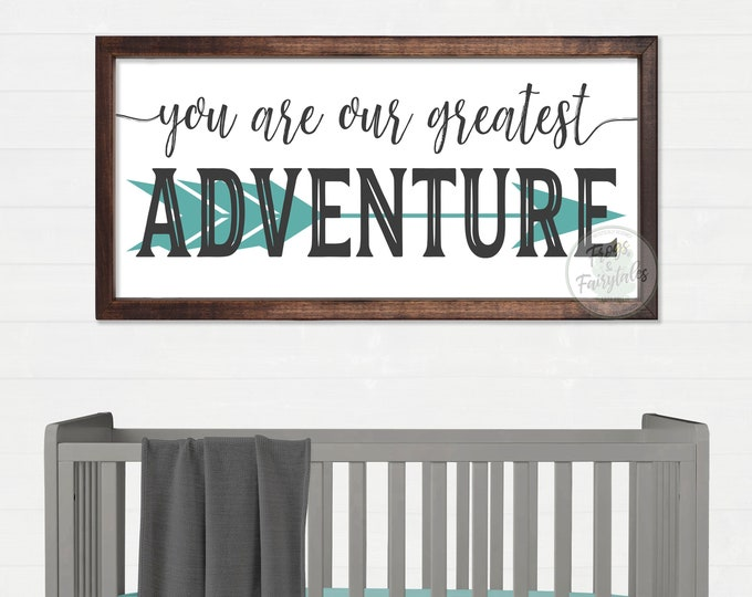 You Are Our Greatest Adventure Teal and Gray Arrow Wooden Sign