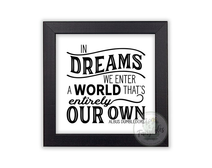 In Dreams We Enter a World That's Entirely Our Own Flat White and Black Wooden Framed Wall Art