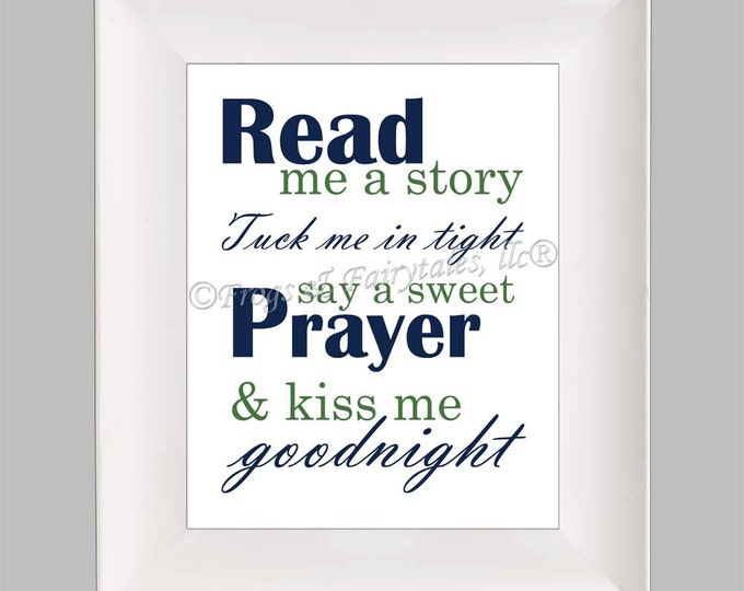 Read Me a Story Tuck Me in Tight Say a Sweet Prayer and Kiss Me Goodnight, Navy Green, Photo Paper Print, Free Shipping
