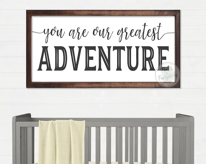 You Are Our Greatest Adventure Wooden Framed Sign