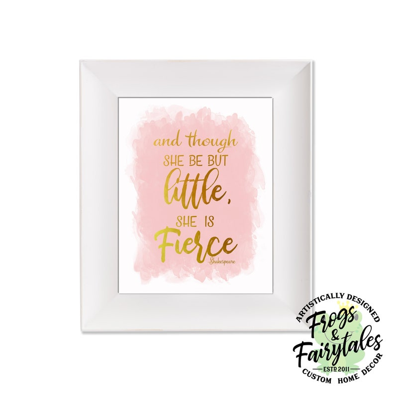 And Though She Be But Little She Is Fierce Pink Ink Blot Gold image 0