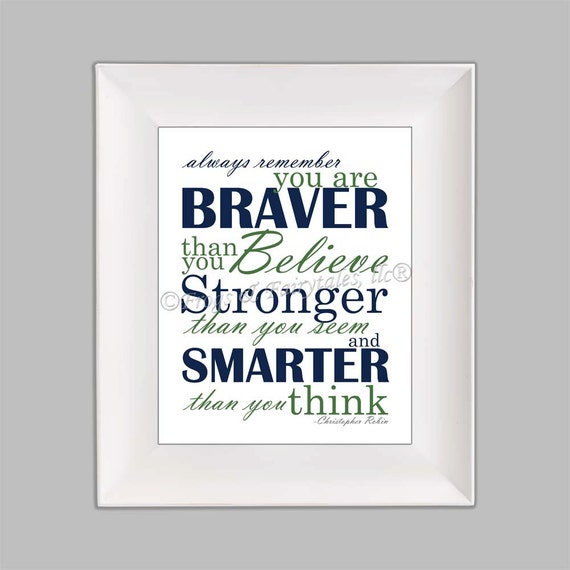 Christopher Robin Quote Always Remember You Are Braver Than You
