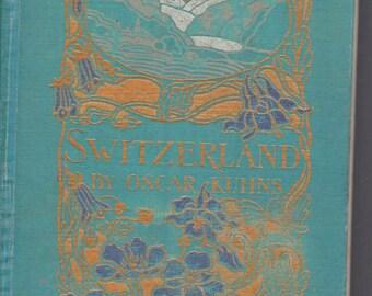 Switzerland. An Antique illustrated book  1910