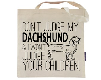 Don't Judge My Dachshund - Eco-Friendly Tote Bag