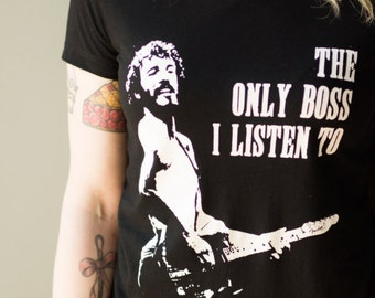 The only boss I listen to - Hand-printed T-shirt