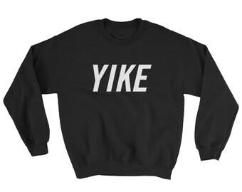 YIKE | Yikes Sweatshirt