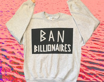 Ban Billionaires Hand-Painted Sweatshirt