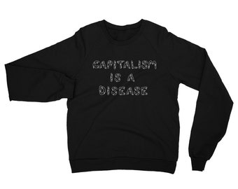 Capitalism is a Disease Printed Black Raglan Sweatshirt