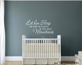Let Him Sleep Vinyl Decal Saying - Nursery or Childrens Decor Vinyl Wall Lettering Art - Boy Bedroom Childrens Wall Decal Vinyl