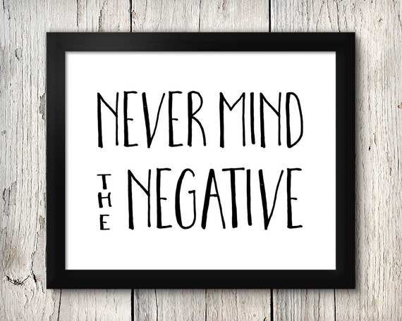 Never Mind the Negative 8x10 Instant Download Printable | Etsy