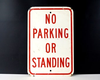 """Vintage Metal """"No Parking or Standing"""" Sign in Red and White, 18"""" tall (c.1970s) - Industrial Home or Urban Loft Decor, Man Cave"""