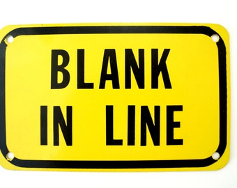 """Vintage Industrial Metal """"Blank In Line"""" Sign, Black on Yellow, 8"""" long (c.1980s) -  Industrial Decor, Altered Art Assemblage"""