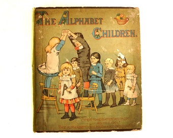 "Vintage / Antique ""The Alphabet Children"" Book (c.1884) - Collectible Illustrated Book, Large Illustrated Alphabet Pages"