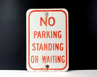 """Vintage Metal """"No Parking Standing or Waiting"""" Sign in Red and White, 18"""" tall (c.1970s) - Industrial Home or Urban Loft Decor, Man Cave"""