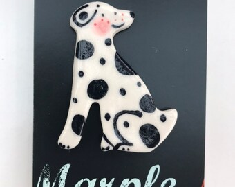 Dalmation Dog Brooch/pin/button/badge.Dog Lover Gift/Ceramic /Porcelain .Animal Badge/animal jewellery.Handmade in Wales ,Uk