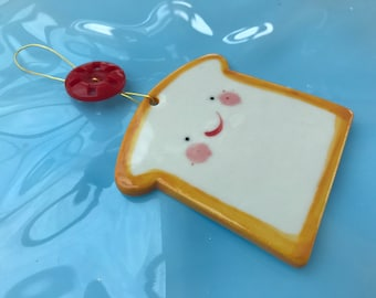 Happy Toast Decoration/Hanging Porcelain Toast/Ceramic Decoration/ornament.kawaii toast decoration.Quirky gift.