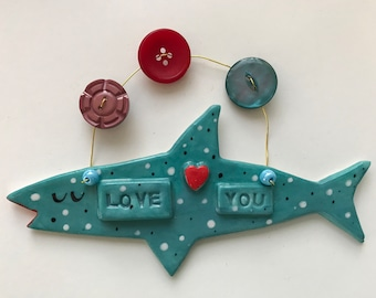 Valentine Shark Decoration.Love You.Hanging Ceramic  Decoration.Romantic Shark Gift.Handmade in uk