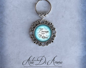Have Courage and Be Kind Keychains