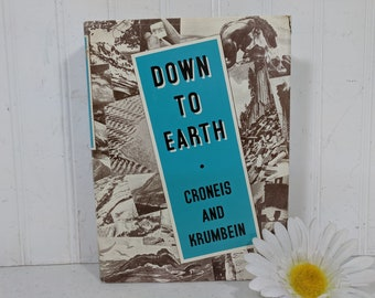 Down To Earth Book by Carey Croneis & William C Krumbein An Introduction to Geology University of Chicago Press Text Book Physical Sciences