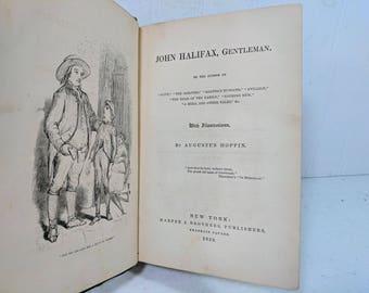 John Halifax, Gentleman. By Miss Muloch a.k.a Miss Mulock / Mrs Craik / Dinah Maria Mulock With Illustrations By Augustus Hoppin Circa 1859