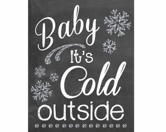 8x10 and 11x14 Baby it's Cold Wall Art digital- you print your own- INSTANT DOWNLOAD