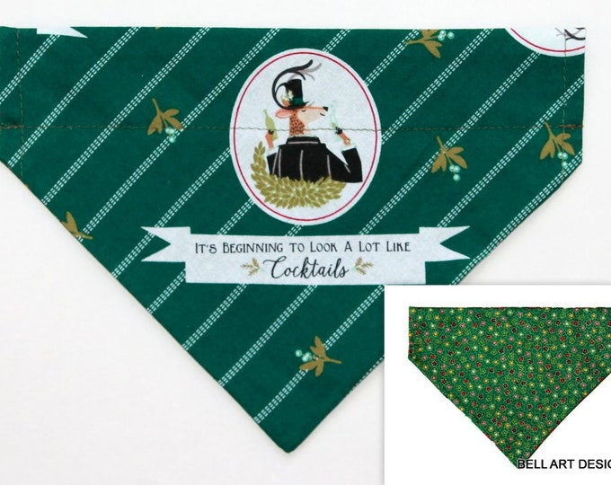 DOG BANDANA ~ Over the Collar ~ Reversible ~ Christmas ~ Beginning to look a lot like Cocktails ~ Bell Art Designs ~ Medium ~ DCM0638