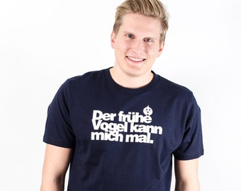 Der frühe Vogel kann mich mal. - Fair Trade T-Shirt Herren