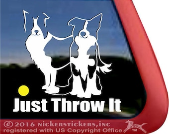 Pair of Border Collies, Just Throw It | DC137SP1 | High Quality Adhesive Vinyl Window Decal Sticker