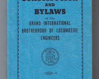 Constitution and Bylaws of the Grand International Brotherhood of Locomotive Engineers. 1971