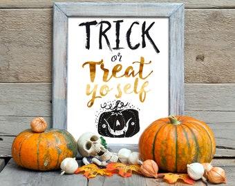 Trick or Treat Yo Self // Halloween Décor Sign