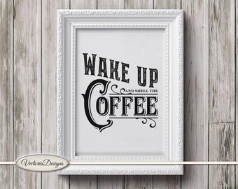 Wake Up and Smell the Coffee Kitchen Quote Print Printable wall art DIY digital print digital art download digital sheet - VDWAQU1723