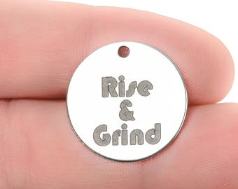 5 RISE & GRIND Charms, Stainless Steel Quote Charms, Rise and Grind  Motivational Charms, 20mm cls0292a