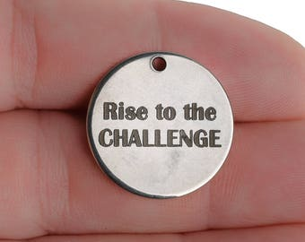 """5 """"Rise to the CHALLENGE"""" Stainless Steel Quote Charms, Silver Charms, 20mm (3/4""""), choose quantity, cls0236a"""
