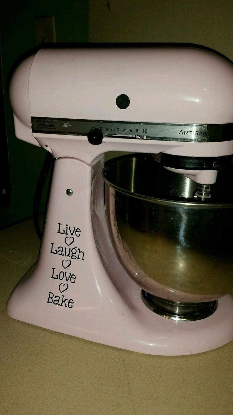 Kitchenaid Mixer Decals Live Laugh Love Bake Vinyl Sticker Etsy