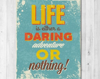 Life is Either a Daring Adventure or Nothing! Helen Keller Inspirational Quote Print