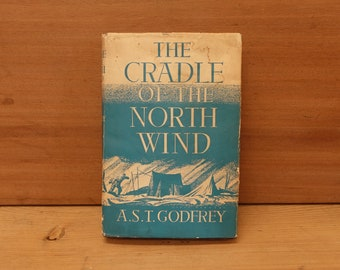 The Cradle of the North Wind by A.S.T. Godfrey