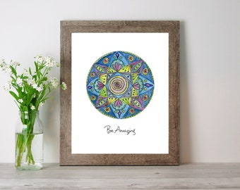 Be Amazing Print, Be Yourself Art, Be You, Be True Artwork, Be Original, Be Authentic Gift, Dorm Decor, Affirmation Mandala, Daughter Gift