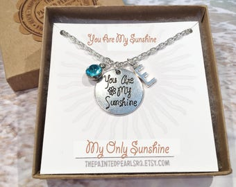 You Are My Sunshine Necklace, You Are My Sunshine Jewelry, Quote Necklace, Personalized BIrthstone and Initial, Valentine Gift for Her