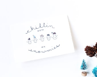Cute Christmas Card - Chillin With My Snowmies