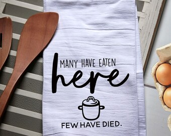 unique fun kitchen baking cooking chef Many Have Eaten Few Have Died Kitchen Towel