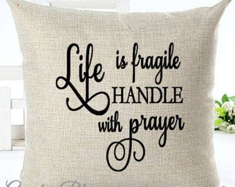Life Is Fragile Handle With Prayer Pillow Cover Decorative Throw Pillow Case Cover