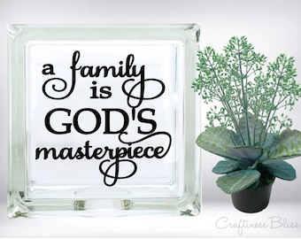 DIY A Family is God's Masterpiece Vinyl Decal ~ Glass Block ~ Car Decal ~ Mirror ~ Ceramic Tile ~ Computer