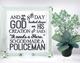 DIY And On The 8th Day God Made a Policeman DIY Vinyl Decal ~ Glass Block ~ Car Decal ~ Mirror ~ Ceramic Tile ~ Computer