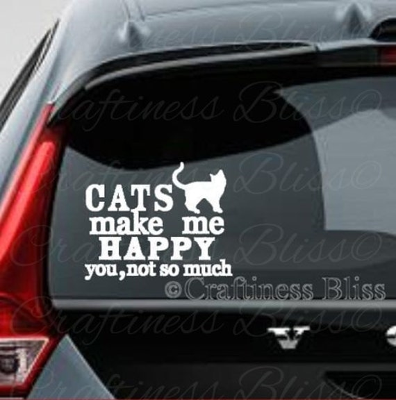 Groovy Cats Make Me Happy You Not So Much Decal For Car Or Truck Window 5 X 6 5 Vinyl Decal Evergreenethics Interior Chair Design Evergreenethicsorg